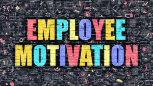 Tips To Help Motivate Your Employees
